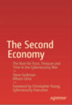 Steve Grobman, Allison Cerra, The Second Economy. The Race for Trust, Treasure and Time in the Cybersecurity War, Apress, New York 2016