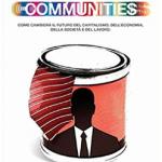 """""""Sfogliando"""" Roberto Panzarani Costruire Communities. Come cambierà il futuro del capitalismo, dell'economia, della società e del lavoro, ed. Lupetti"""