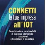 Maciej Kranz, Connetti la tua impresa all'IOT, Franco Angeli ed.  NUOVI MODELLI DI BUSINESS PER L'IMPRESA