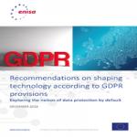Data protection by default secondo il GDPR: raccomandazioni ENISA