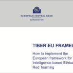TIBER-EU il framework europeo per testare la resilienza del settore finanziario agli attacchi informatici