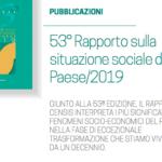 Presentato il nuovo Rapporto annuale CENSIS 2019
