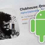 Android: il trojan che si spaccia per Clubhouse può rubare dati da 450 app