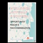 Intelligenza artificiale e sicurezza: opportunità, rischi e raccomandazioni